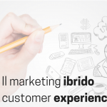Il marketing ibrido e la customer experience workshop